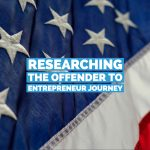 Travelling to the US –  Researching the Offender to Entrepreneur Journey