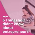 6 Thinks you didn't know about Entrepreneurs